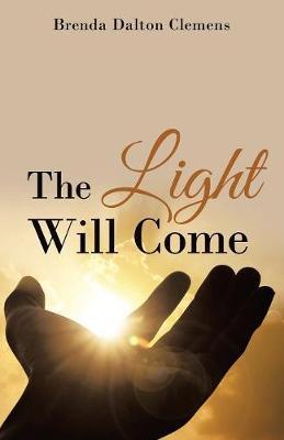 The Light Will Come by Brenda Dalton Clemens image