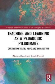 Teaching and Learning as a Pedagogic Pilgrimage by Nuraan Davids