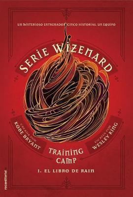 Serie Wizenard. Libro 1. El Libro de Raim by Kobe Bryant