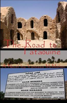 The Road to Tataouine by Vanessa McMahon image
