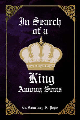 In Search of a King Among Sons by Dr. Courtney A. Pope image