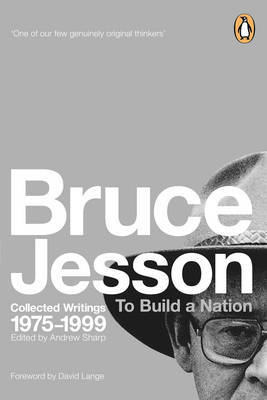 To Build a Nation: Collected Writings 1975 -1999 by Bruce Jesson image