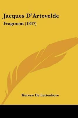 Jacques D'Artevelde: Fragment (1847) by Kervyn De Lettenhove image