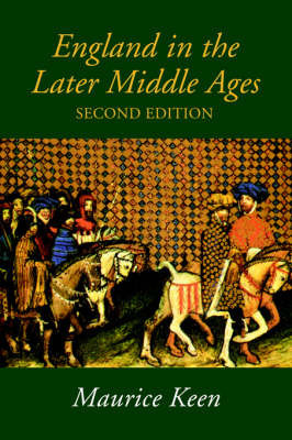 England in the Later Middle Ages by M H Keen