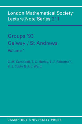 London Mathematical Society Lecture Note Series Groups '93 Galway/St Andrews: Series Number 211: Volume 1 by Colin Matthew Campbell