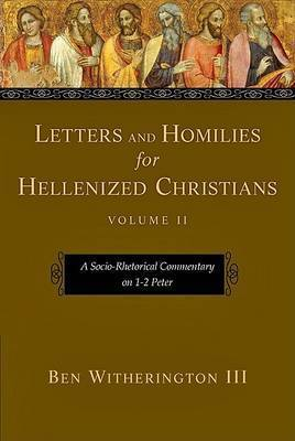 Letters and Homilies for Hellenized Christians: v. 2 by Ben Witherington