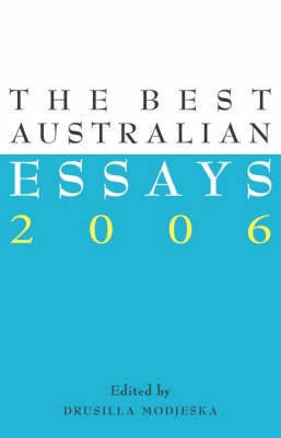 The Best Australian Essays by Drusilla Modjeska