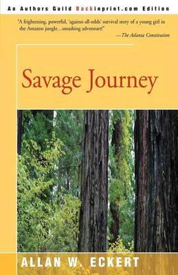 Savage Journey by Allan W Eckert image
