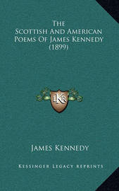 The Scottish and American Poems of James Kennedy (1899) by James Kennedy image