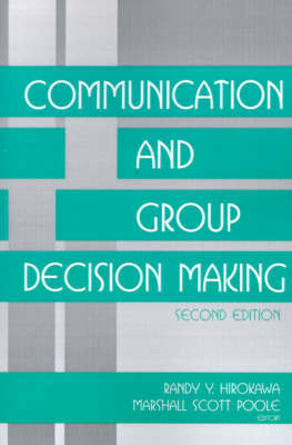 Communication and Group Decision Making by Randy Y. Hirokawa