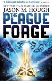 The Plague Forge by Jason M Hough