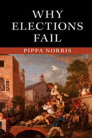 Why Elections Fail by Pippa Norris