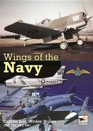 Wings of the Navy by Eric 'Winkle' Brown