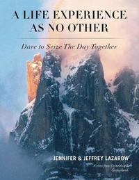 A Life Experience as No Other by Jennifer Lazarow image
