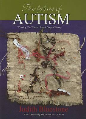 The Fabric of Autism by Judith Bluestone image