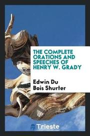 The Complete Orations and Speeches of Henry W. Grady by Edwin Du Bois Shurter image