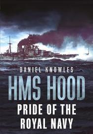 HMS Hood by Daniel Knowles