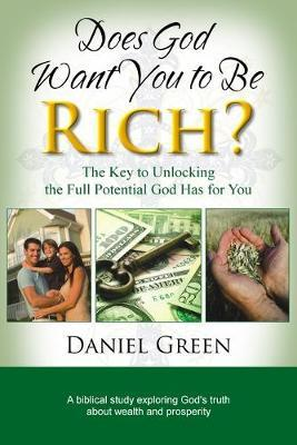 Does God Want You to Be Rich? by Daniel Green