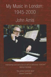 My Music in London by John Amis image