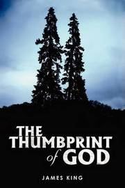 The Thumbprint of God by James King image