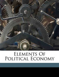 Elements of Political Economy by J.Shield Nicholson