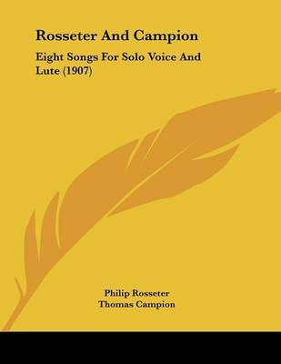 Rosseter and Campion: Eight Songs for Solo Voice and Lute (1907) by Philip Rosseter image
