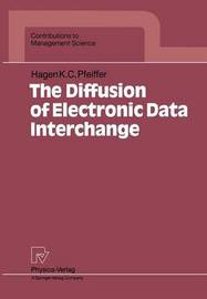 The Diffusion of Electronic Data Interchange by H.K.C. Pfeiffer