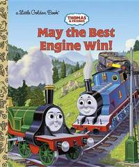 May the Best Engine Win! by Golden Books