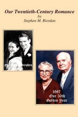 Our Twentieth-Century Romance by Stephen M Riordan image