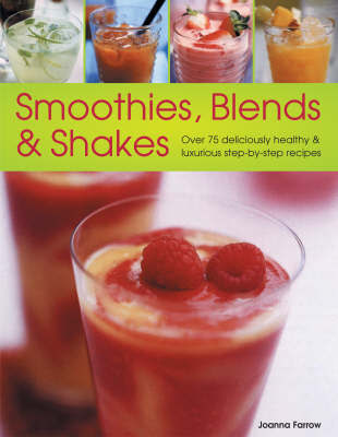Smoothies, Blends and Shakes by Suzannah Olivier