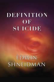 Definition of Suicide by Edwin Shneidman