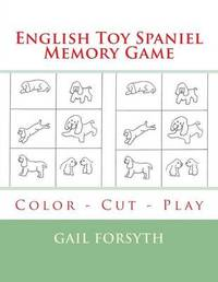 English Toy Spaniel Memory Game: Color - Cut - Play by Gail Forsyth image