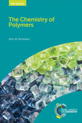 The Chemistry of Polymers by John W. Nicholson