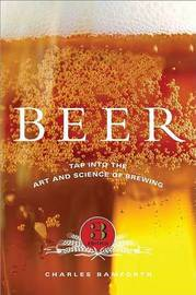 Beer by Charles W Bamforth