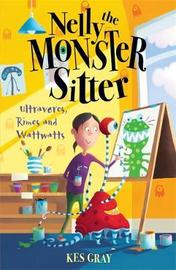 Nelly The Monster Sitter: Ultravores, Rimes and Wattwatts by Kes Gray image