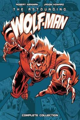 Astounding Wolf-Man Complete Collection by Robert Kirkman image