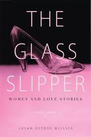 The Glass Slipper by Susan Ostrov Weisser