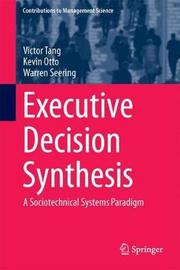 Executive Decision Synthesis by Victor Tang