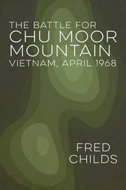 The Battle for Chu Moor Mountain by Fred Childs