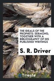 The Ideals of the Prophets by S.R. Driver image