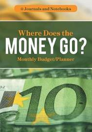 Where Does the Money Go? Monthly Budget/Planner by @ Journals and Notebooks