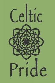 Celtic Pride by Patrick Kelly