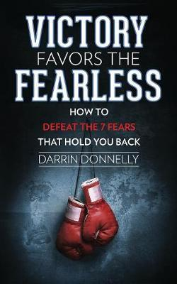 Victory Favors the Fearless by Darrin Donnelly