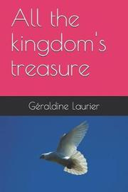 All the kingdom's treasure by Geraldine Laurier image