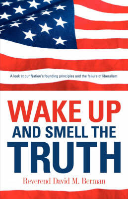 Wake Up and Smell the Truth by David, M Berman image