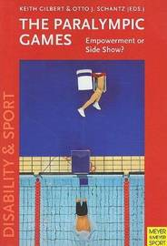 The Paralympic Games: Empowerment or Sideshow? by Keith Gilbert image