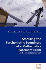 Assessing the Psychometric Soundness of a Mathematics Placement Exam by Raymond Flores