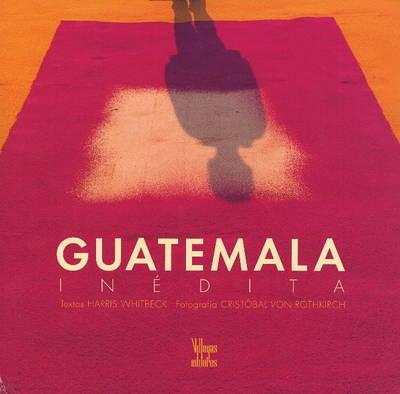 Guatemala Inedita by Harris Whitbeck image