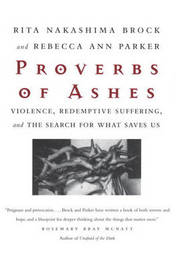 Proverbs Of Ashes by Rebecca Ann Parker