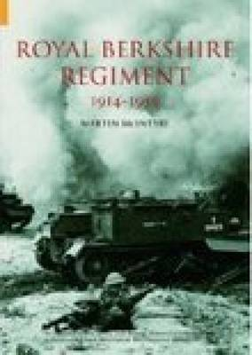 Royal Berkshire Regiment 1914-1959 by Martin McIntyre